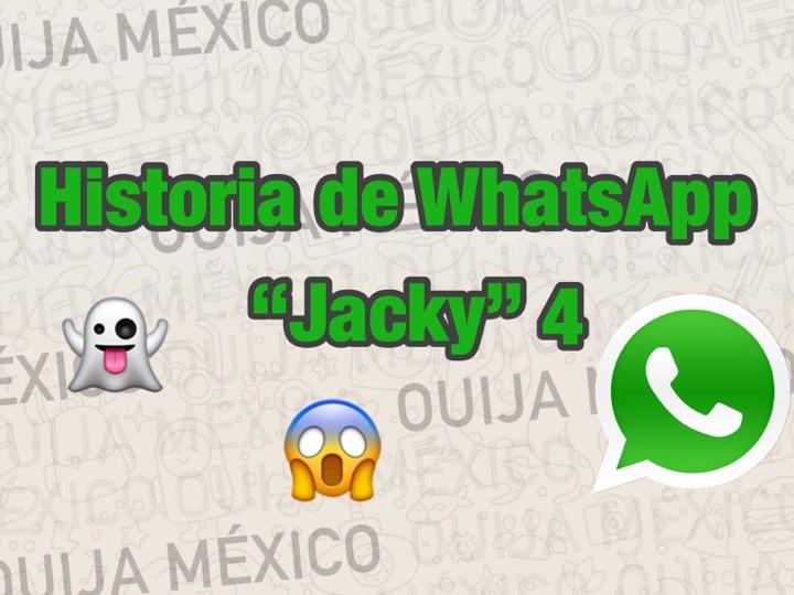 "HISTORIA DE WHATSAPP ""JACKY"" – PARTE 4 1"